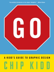 GO: A Kidd's Guide to Graphic Design, Hardback Book