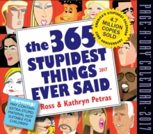 The 365 Stupidest Things Ever Said Page-A-Day Calendar 2017, Calendar