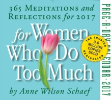 For Women Who Do Too Much : 365 Meditations and Reflections for 2017, Calendar