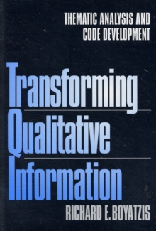 Transforming Qualitative Information : Thematic Analysis and Code Development, Paperback