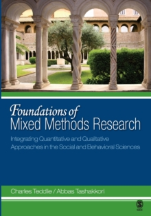 Foundations of Mixed Methods Research : Integrating Quantitative and Qualitative Approaches in the Social and Behavioral Sciences, Paperback Book