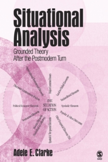 Situational Analysis : Grounded Theory After the Postmodern Turn, Paperback