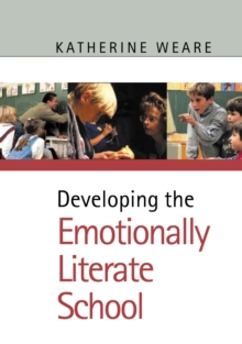 Developing the Emotionally Literate  School, Paperback