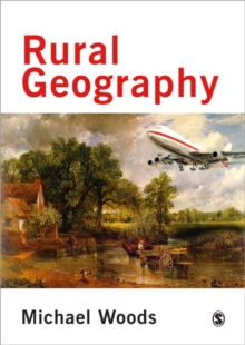 Rural Geography : Processes, Responses and Experiences in Rural Restructuring, Paperback