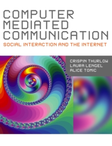 Computer Mediated Communication : An Introduction to Social Interaction Online, Paperback