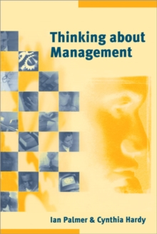 Thinking About Management : Implications of Organizational Debates for Practice, Paperback