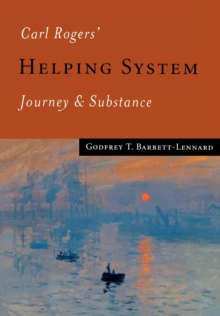 Carl Rogers Helping System : Journey and Substance, Paperback Book