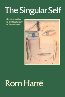 The Singular Self : An Introduction to the Psychology of Personhood, Paperback