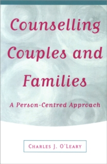 Counselling Couples and Families : A Person-centred Approach, Paperback Book