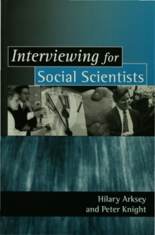 Interviewing for Social Scientists : An Introductory Resource with Examples, Paperback