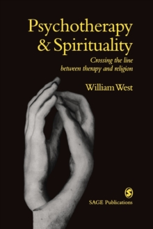 Psychotherapy and Spirituality : Crossing the Line Between Therapy and Religion, Paperback