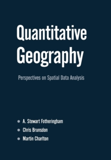 Quantitative Geography : Perspectives on Spatial Data Analysis, Paperback
