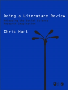 Doing a Literature Review : Releasing the Social Science Research Imagination, Paperback