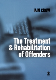 The Treatment and Rehabilitation of Offenders, Paperback