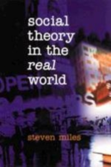 Social Theory in the Real World, Paperback