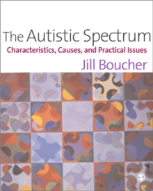 The Autistic Spectrum : Characteristics, Causes and Practical Issues, Paperback