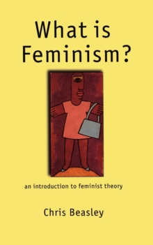 What is Feminism? : An Introduction to Feminist Theory, Paperback Book
