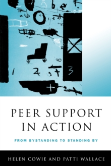 Peer Support in Action : From Bystanding to Standing by, Paperback
