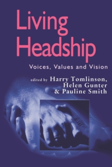 Living Headship : Voices, Values and Vision, Paperback