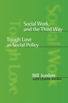 Social Work and the Third Way : Tough Love as Social Policy, Paperback