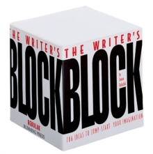 The Writer's Block : 786 Ideas to Jump-Start Your Imagination, Paperback