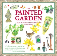 The Painted Garden : A Year in Words and Watercolours, Hardback