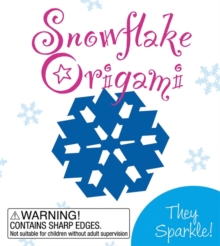 Snowflake Origami : They Sparkle!, Paperback