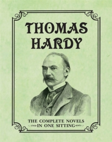 Thomas Hardy : The Complete Novels in One Sitting, Hardback
