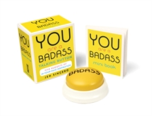 You are a Badass Talking Button : Five Nuggets of in-Your-Face Inspiration, Paperback