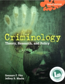 Criminology: Theory, Research, and Policy, Hardback