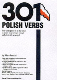 301 Polish Verbs : Fully Conjugated in All the Tenses, Paperback Book