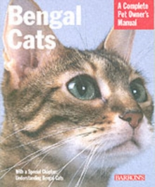 Bengal Cats: A Complete Pet Owner's Manual, Paperback Book