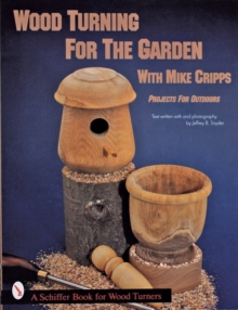 Wood Turnings for the Garden, Paperback