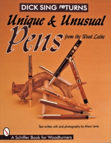 Unique and Unusual Pens from the Wood Lathe, Paperback