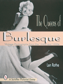The Queens of Burlesque : Vintage Photographs from the 1940s and 1950s, Paperback