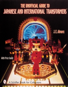 The Unofficial Guide to Japanese & International Transformers, Paperback