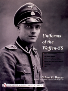 Uniforms of the Waffen-SS : Black Service Uniform - LAH Guard Uniform - SS Earth-Grey Service Uniform - Model 1936 Field Service Uniform - 1939 - 1941 Volume 1, Hardback