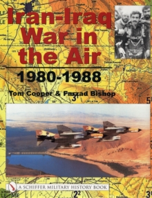 Iran-Iraq War in the Air 1980-1988, Hardback