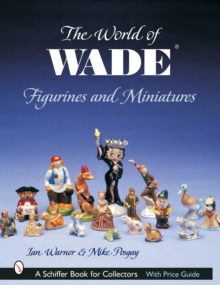 The World of Wade Figurines and Miniatures, Hardback