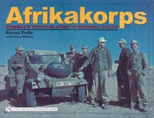 Afrikakorps : Rommel's Tropical Army In Original Color, Hardback