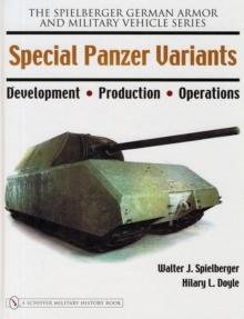 Special Panzer Variants : Development - Production - Operations, Hardback