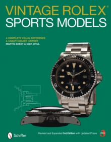 Vintage Rolex Sports Models : A Complete Visual Reference and Unauthorized History, Hardback