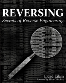 Reversing : Secrets of Reverse Engineering, Paperback Book
