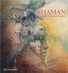 Shaman : The Paintings of Susan Seddon Boulet 2017 Wall Calendar, Calendar