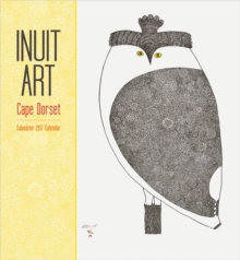 Inuit Art : Cape Dorset 2017 Wall Calendar, Calendar Book