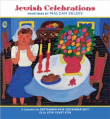 Jewish Celebrations : Paintings by Malcah Zeldis 2017 Wall Calendar, Calendar