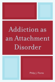 Addiction as an Attachment Disorder, Paperback