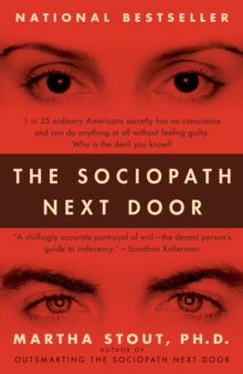 The Sociopath Next Door : The Ruthless versus the Rest of Us, Paperback