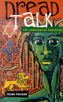 Dread Talk : The Language of the Rastafari, Paperback