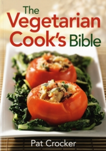 The Vegetarian Cook's Bible, Paperback